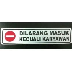 Stiker Peringatan Peraturan Dilarang Masuk Kecuali Karyawan